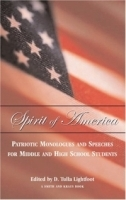 Spirit of America: Patriotic Monologues for Middleand High School Students (Young Actors Series) артикул 1185a.