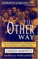 The Other Way: An Alternative Approach to Acting and Directing (The Applause acting series) артикул 1188a.